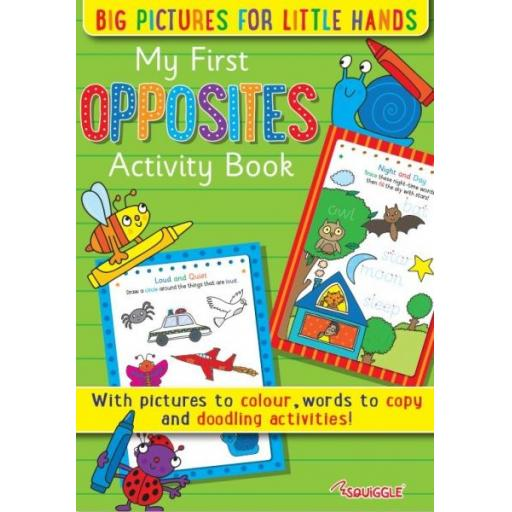 Squiggle My First Opposites Activity Book